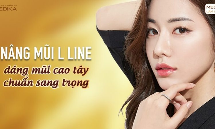 Nâng mũi L Line - Dáng mũi chuẩn cao tây sang trọng - Nangmuislinedep.com.vn