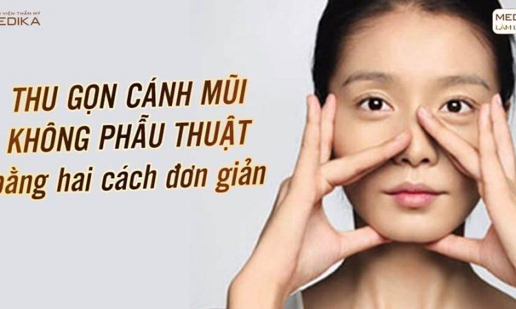 Thu gọn cánh mũi không phẫu thuật bằng hai cách đơn giản - Nangmuislinedep.com.vn