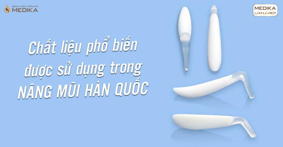 Chất liệu phổ biến được sử dụng trong nâng mũi Hàn Quốc - Nangmuislinedep.com.vn