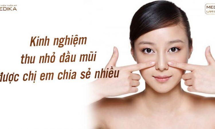 Kinh nghiệm thu nhỏ đầu mũi được chị em chia sẻ nhiều - Nangmuislinedep.com.vn