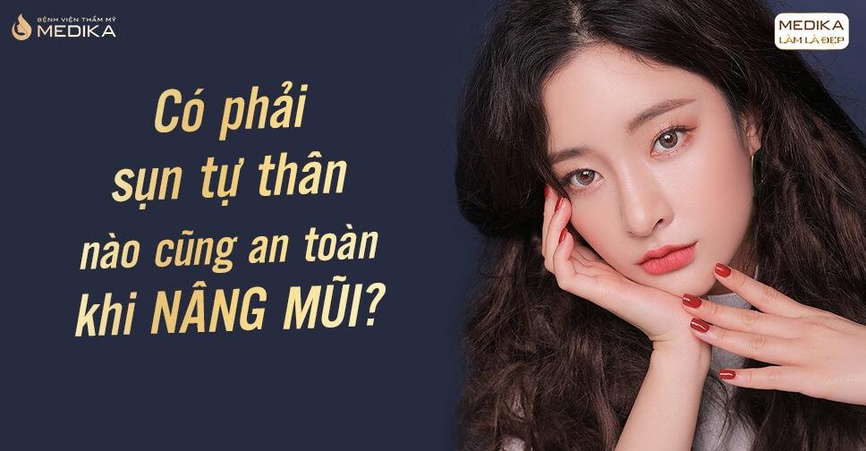 Có phải sụn tự thân nào cũng an toàn khi nâng mũi? - Tại nangmuislinedep.com.vn