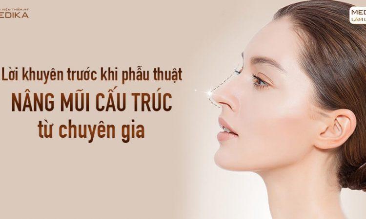 Lời khuyên trước khi phẫu thuật nâng mũi cấu trúc từ chuyên gia tại Nangmuislinedep.com.vn