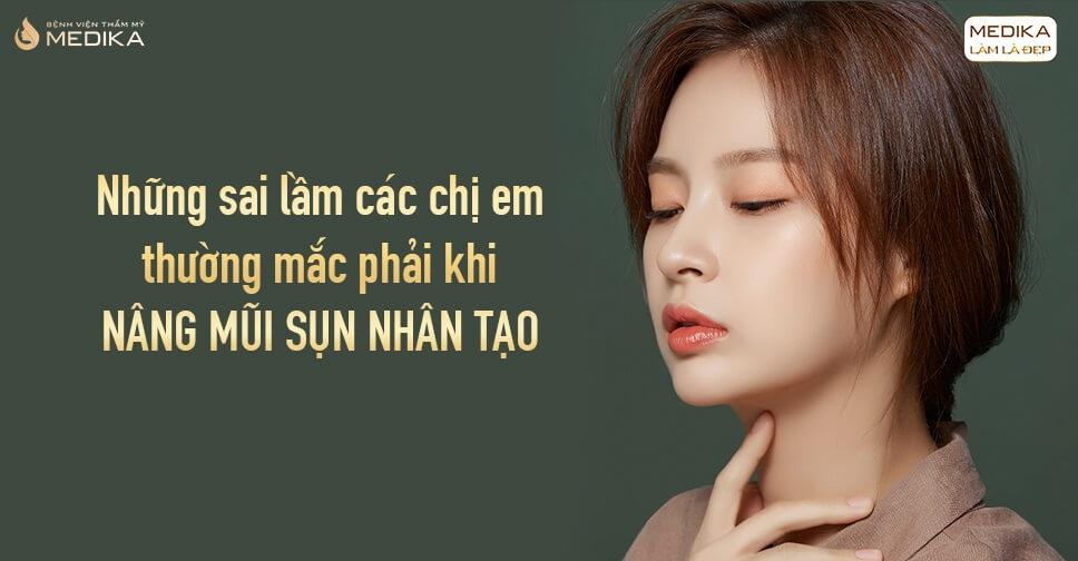 Những sai lầm các chị e thường mắc phải khi nâng mũi sụn nhân tạo tại Nangmuislinedep.com.vn