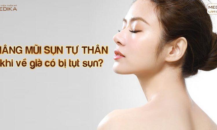 Nâng mũi sụn tự thân khi về già có bị tụt sụn? - Tại Nangmuislinedep.com.vn