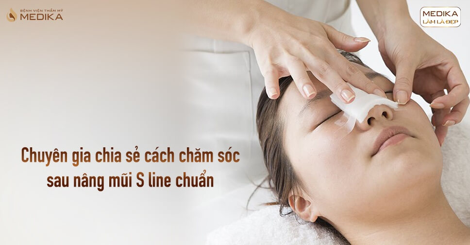 Chuyên gia chia sẻ cách chăm sóc sau nâng mũi S line chuẩn từ Nangmuislinedep.com.vn