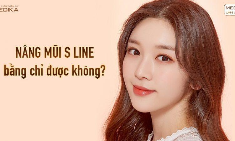 Nâng mũi S line bằng chỉ được không? - Từ Nangmuislinedep.com.vn
